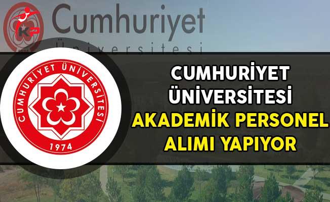 Cumhuriyet Üniversitesi Akademik Personel Alımı Yapıyor