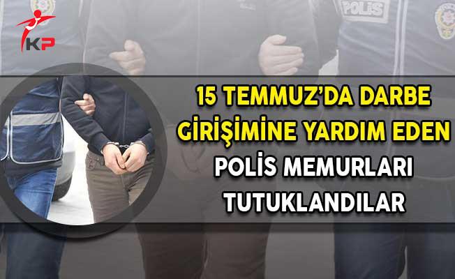 Darbecilere Yardım Ettiği Tespit Edilen Polis Memurları Hakkında Tutuklama Kararı!