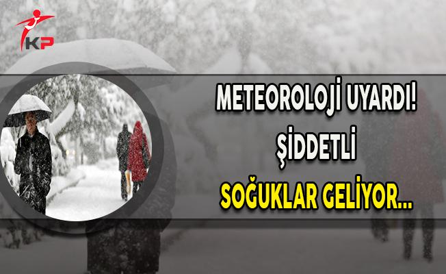 Dikkat! Şiddetli Soğuklar Geliyor