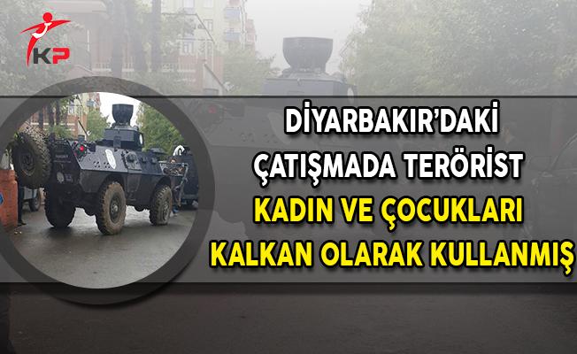 Diyarbakır'daki Çatışmanın Detayları: Terörist Kadın ve Çocukları Kalkan Olarak Kullanmış