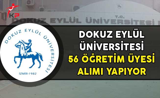 Dokuz Eylül Üniversitesi 56 Öğretim Üyesi Alımı Yapıyor!
