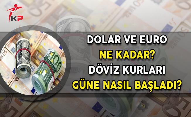 Dolar ve Euro Ne Kadar? Döviz Kurları Güne Nasıl Başladı?