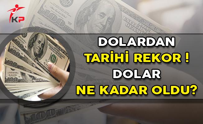 Dolar Fiyatları Tüm Zamanların En Yüksek Seviyesini Gördü