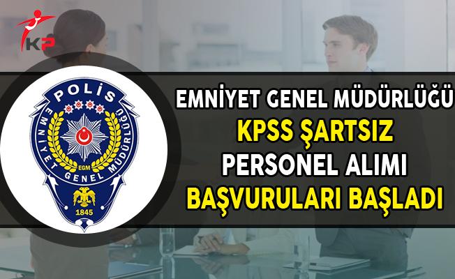 EGM KPSS Şartsız Sözleşmeli Personel Alımı Başvuruları Başladı