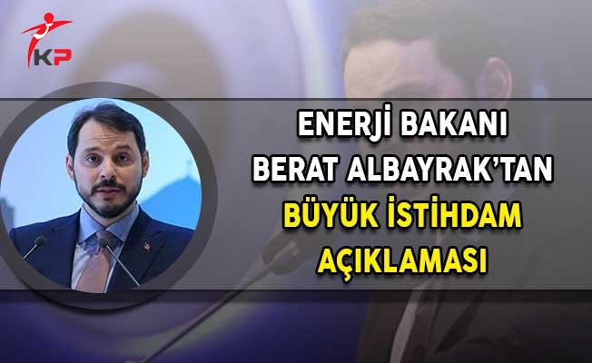 Enerji Bakanı Albayrak'tan Büyük İstihdam Açıklaması!