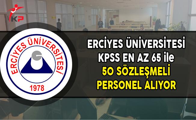 Erciyes Üniversitesi 50 Sözleşmeli Personel Alımı Yapıyor