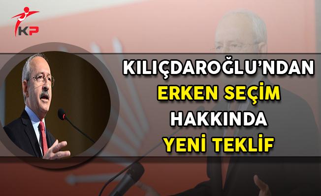 Erken Seçim Hakkında CHP Lideri Kılıçdaroğlu'ndan Yeni Teklif