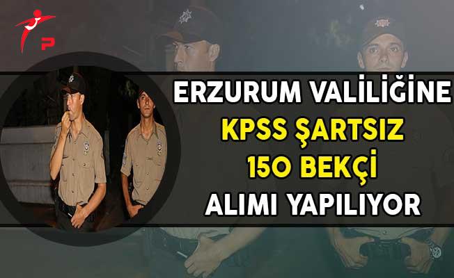 Erzurum Valiliği KPSS Şartsız 150 Bekçi Alımı Yapıyor (En Az Lise Mezunu)