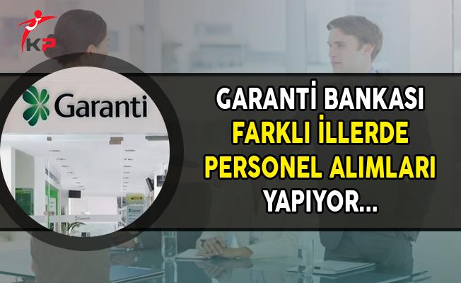 Garanti Bankası Farklı İllerde Personel Alımları Yapıyor (Kasım 2017)