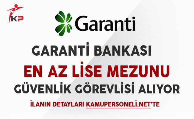 Garanti Bankası Güvenlik Görevlisi Alım İlanı