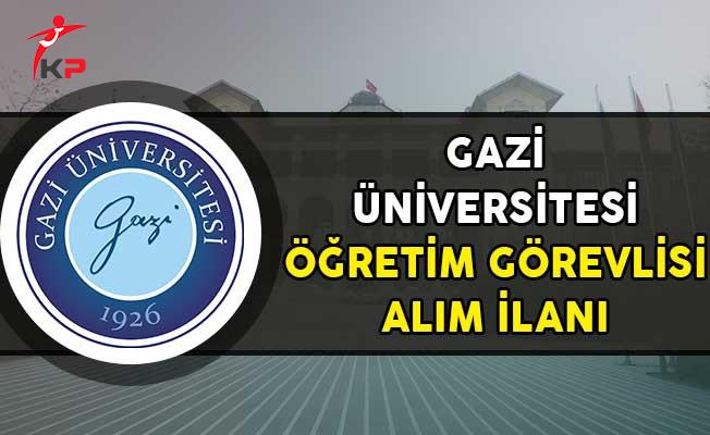 Gazi Üniversitesi Öğretim Görevlisi Alım İlanı