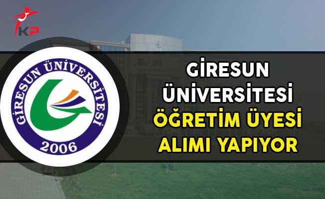 Giresun Üniversitesi Öğretim Üyesi Alımı Yapıyor