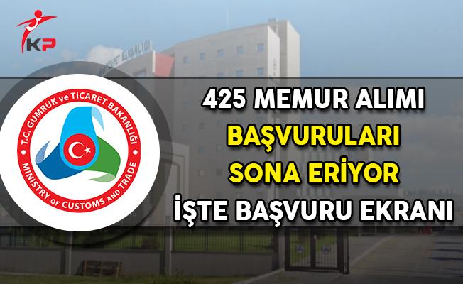 Gümrük Bakanlığı 425 Personel Alımı Sona Eriyor ! İşte Başvuru Ekranı