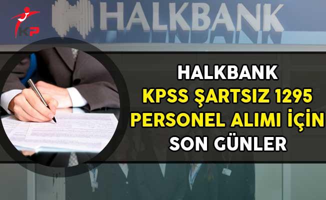 Halkbank 1295 Personel Alımı İçin Son Günler!