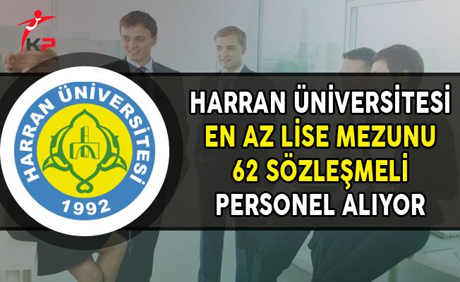 Harran Üniversitesi En Az Lise Mezunu 62 Kamu Personel Alımı Yapıyor
