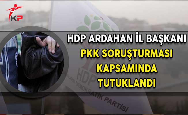 HDP Ardahan İl Başkanı PKK Operasyonu Kapsamında Tutuklandı!