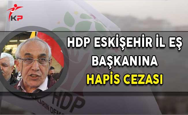 HDP İl Başkanına Hapis Cezası!