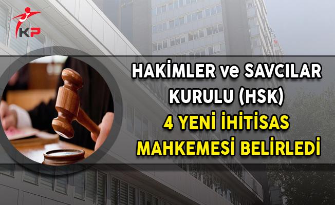 HSK Tarafından 4 Yeni İhtisas Mahkemesi Belirlendi
