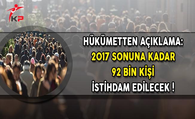 Hükümetten Açıklama: 2017 Sonuna Kadar 92 Bin Kişi İstihdam Edilecek !