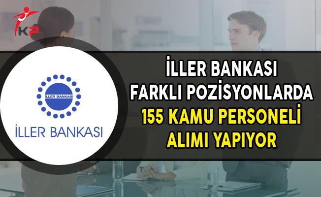 İller Bankası 155 Kamu Personeli Alımı Yapıyor