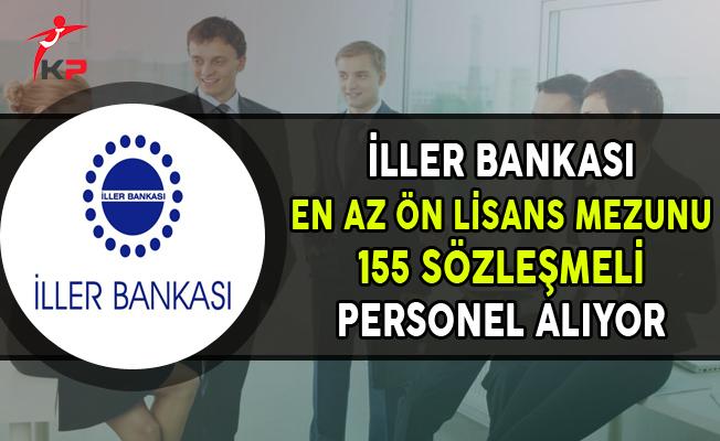 İller Bankası 155 Sözleşmeli Personel Alımı Yapıyor