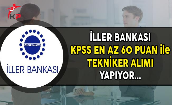 İller Bankası KPSS En Az 60 Puan ile Tekniker Alımı Yapıyor