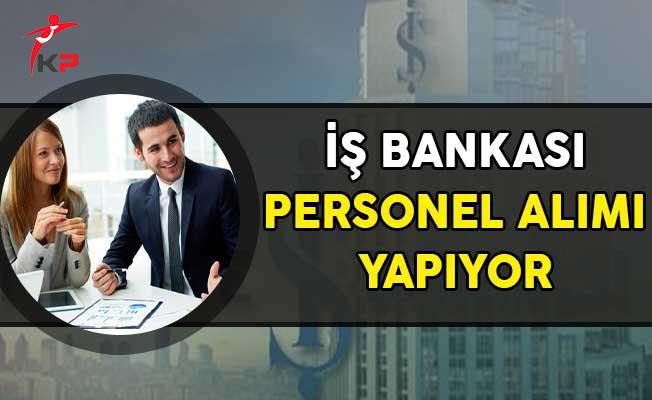 İş Bankası Çeşitli Kadrolarda Personel Alıyor