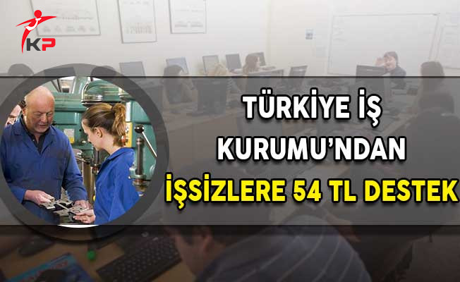 İşkur'dan İşsizlere Günlük 54 TL Destek! Kimler Başvuru Yapabilir?