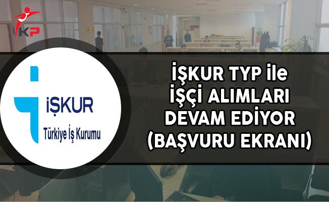 İŞKUR TYP Kapsamında İşçi Alımları Yapıyor