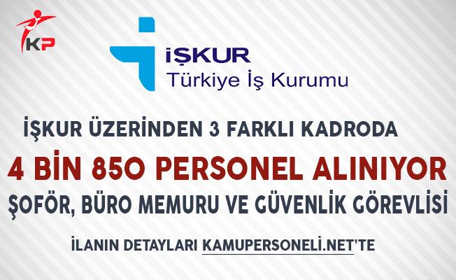 İşkur Üzerinden 3 Farklı Kadroda 4 Bin 850 Personel Alımı Yapılıyor!