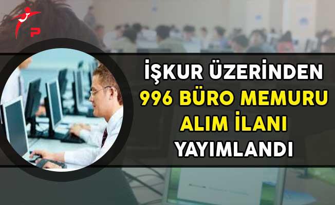 İşkur Üzerinden 996 Büro Memuru Alım İlanı Yayımlandı