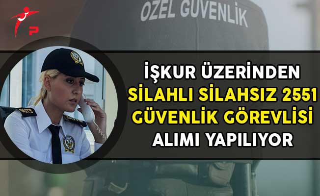 İşkur Üzerinden Silahlı Silahsız 2551 Güvenlik Görevlisi Alınıyor!