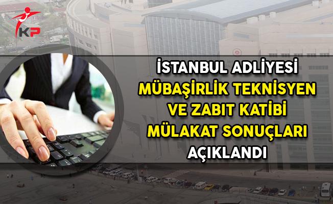İstanbul Adliyesi Sözleşmeli Zabıt Katibi Mübaşir ve Teknisyen Alımı Mülakat Sonuçları Açıklandı!