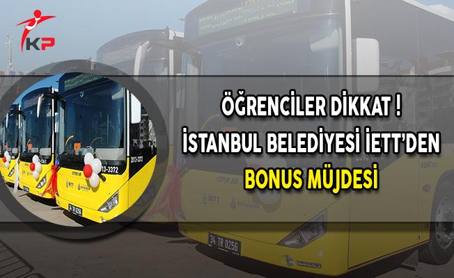 İstanbul Büyükşehir Belediyesi İETT Kapsamında Öğrencilere Bonus Müjdesi