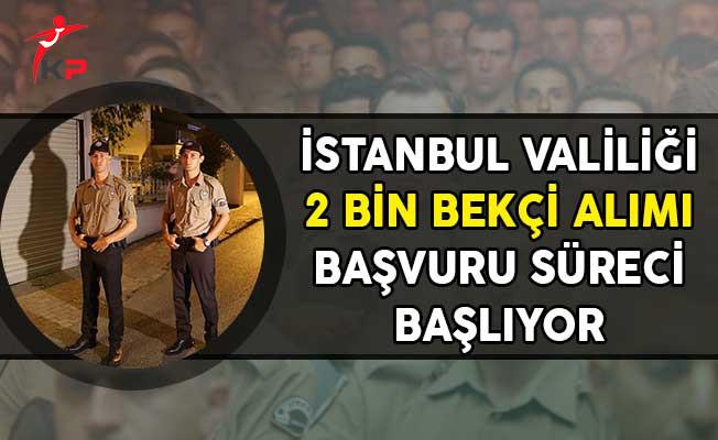 İstanbul Valiliği 2 Bin Bekçi Alımı Başvuru Süreci Başlıyor!