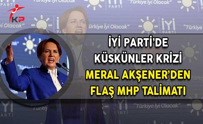 İyi Parti'de Küskünler Krizi! Meral Akşener'den MHP Talimatı