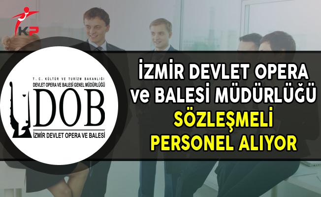 İzmir Devlet Opera ve Balesi Müdürlüğü Personel Alımı Yapıyor