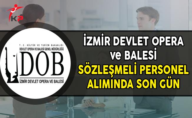 İzmir Devlet Opera ve Balesi Sözleşmeli Personel Alımı Başvuruları Sona Eriyor