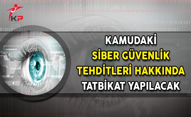 Kamudaki Siber Güvenlik Tehditleri Hakkında Tatbikat Yapılacak