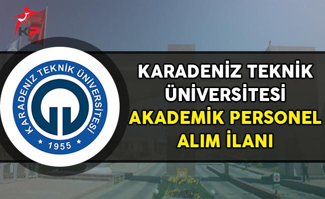 Karadeniz Teknik Üniversitesi Akademik Personel İlanı!