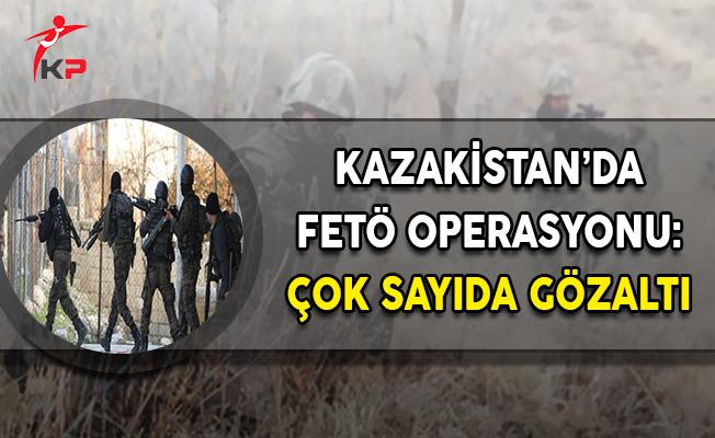 Kazakistan'da Dev FETÖ Operasyonu: Çok Sayıda Gözaltı