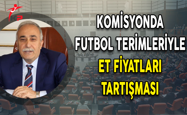 Komisyonda Futbol Terimleriyle Et Fiyatları Tartışması