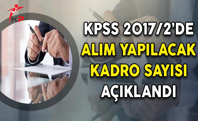 KPSS 2017/2 Merkezi Atamada Alım Yapılacak Kadro Sayısı Açıklandı ! İşte Kadro Dağılımı