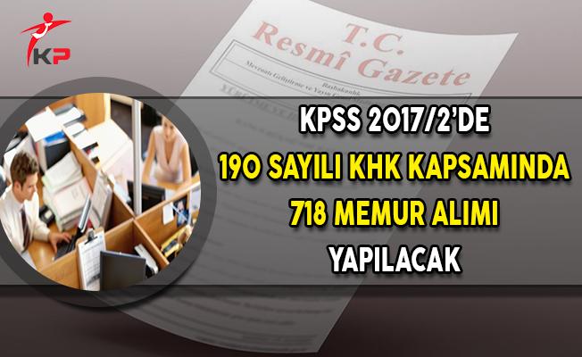 KPSS 2017/2'de 190 Sayılı KHK Kapsamında 718 Memur Alımı Yapılacak