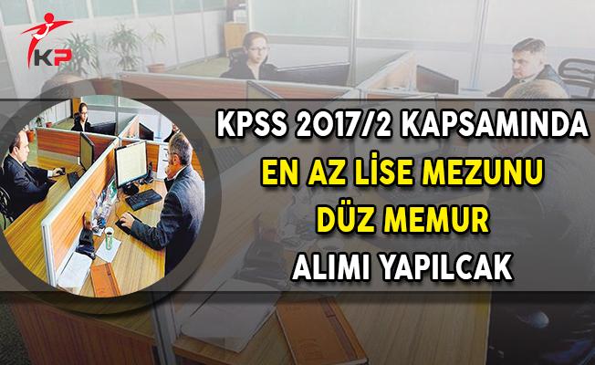 KPSS 2017/2 Kapsamına En Az Lise Mezunu Düz Memur Alımı Yapılacak