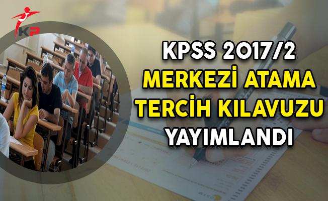 KPSS 2017/2 Merkezi Atama Tercih Kılavuzu ÖSYM Tarafından Yayımlandı