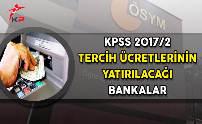KPSS 2017/2 Tercih Ücretinin Yatırılacağı Bankalar