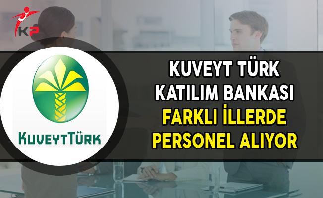 Kuveyt Türk Katılım Bankası Farklı Şehirlerde Personel Alımları Yapıyor (Kasım 2017)
