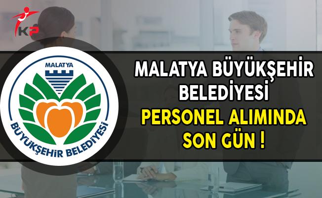 Malatya Büyükşehir Belediyesi Sözleşmeli Personel Alımında Son Gün