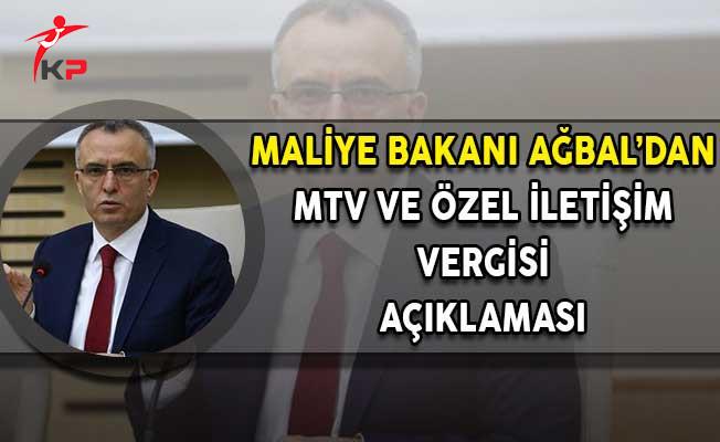 Maliye Bakanı Ağbal'dan MTV ve Özel İletişim Vergisi Açıklaması!